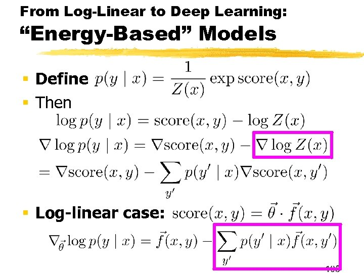 "From Log-Linear to Deep Learning: ""Energy-Based"" Models § Define § Then § Log-linear case:"