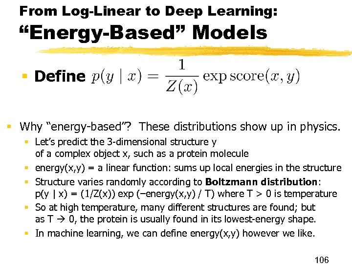 "From Log-Linear to Deep Learning: ""Energy-Based"" Models § Define § Why ""energy-based""? These distributions"
