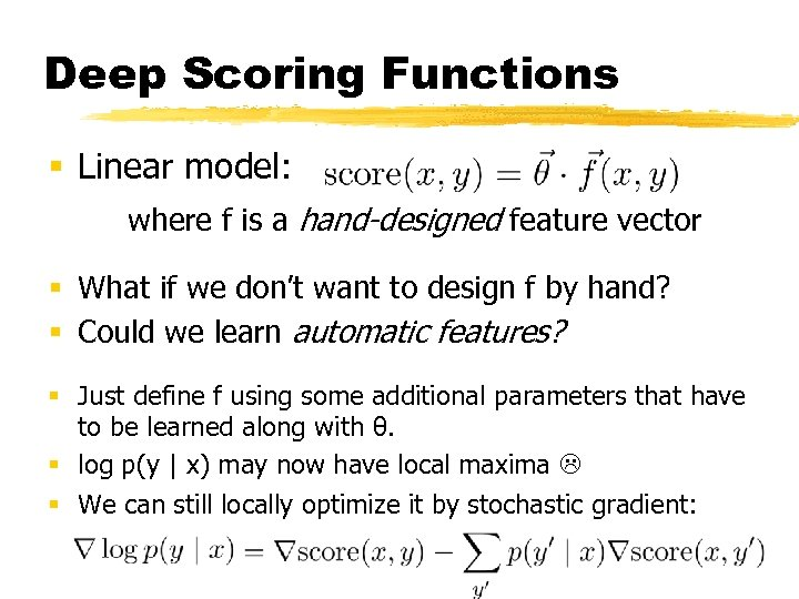 Deep Scoring Functions § Linear model: where f is a hand-designed feature vector §