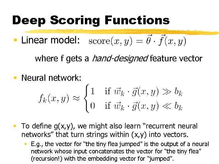 Deep Scoring Functions § Linear model: where f gets a hand-designed feature vector §