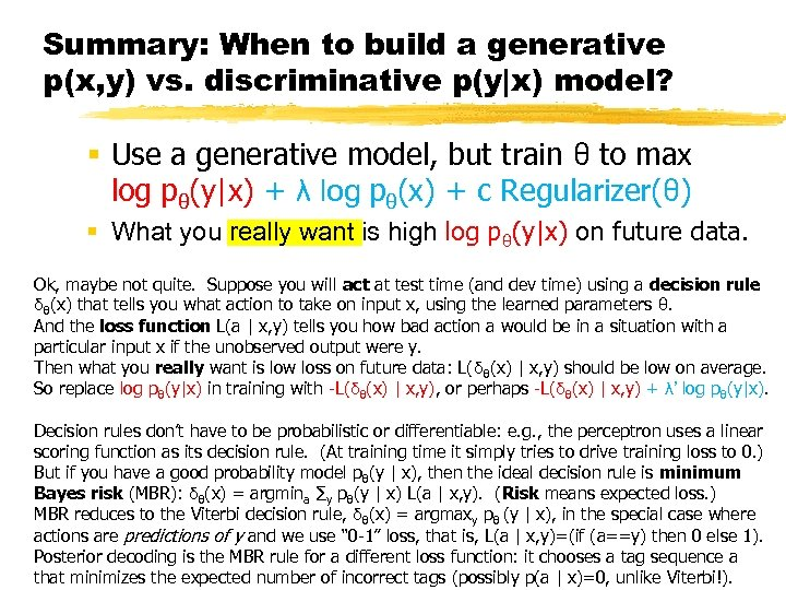 Summary: When to build a generative p(x, y) vs. discriminative p(y|x) model? § Use