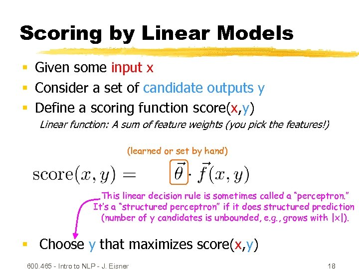 Scoring by Linear Models § Given some input x § Consider a set of