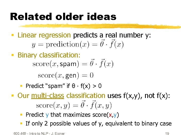 Related older ideas § Linear regression predicts a real number y: § Binary classification: