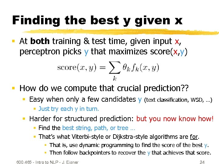 Finding the best y given x § At both training & test time, given