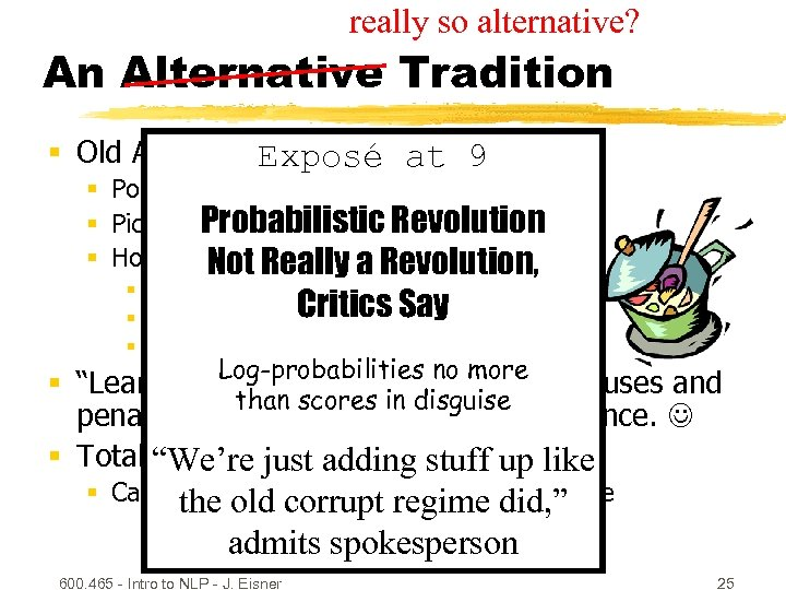 really so alternative? An Alternative Tradition § Old AI hacking technique: 9 Exposé at