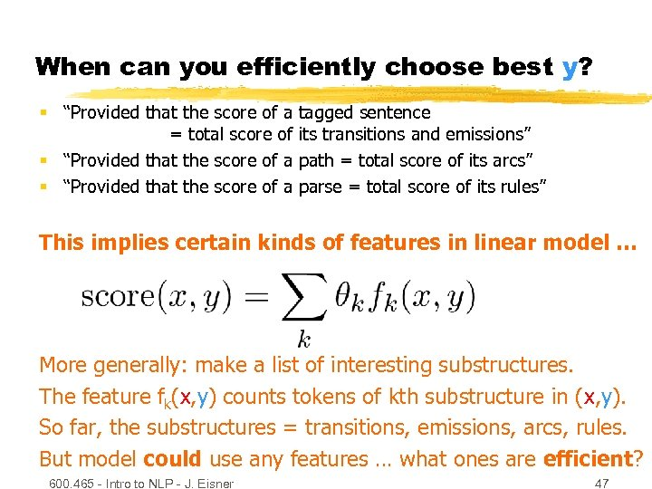 "When can you efficiently choose best y? § ""Provided that the score of a"