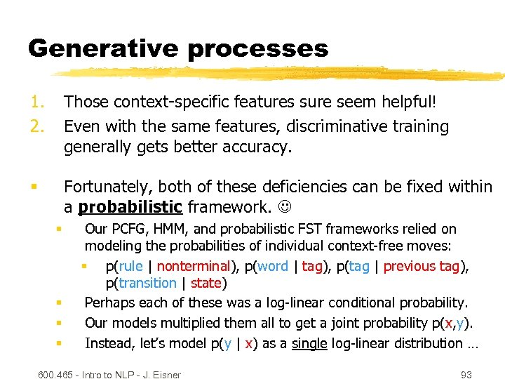 Generative processes 1. 2. Those context-specific features sure seem helpful! Even with the same
