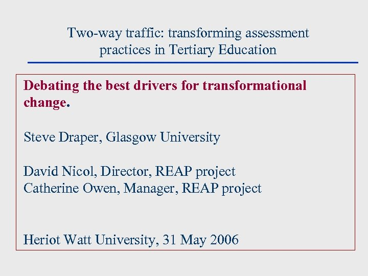 Two-way traffic: transforming assessment practices in Tertiary Education Debating the best drivers for transformational