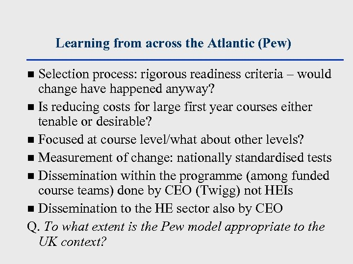 Learning from across the Atlantic (Pew) Selection process: rigorous readiness criteria – would change