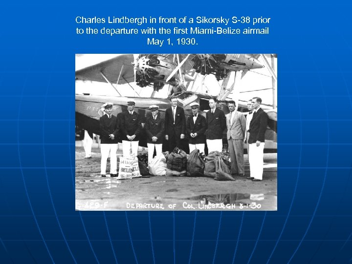 Charles Lindbergh in front of a Sikorsky S-38 prior to the departure with the