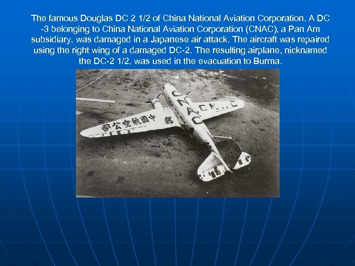 The famous Douglas DC 2 1/2 of China National Aviation Corporation. A DC -3
