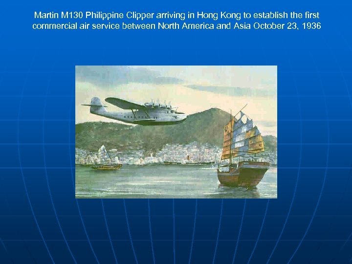 Martin M 130 Philippine Clipper arriving in Hong Kong to establish the first commercial