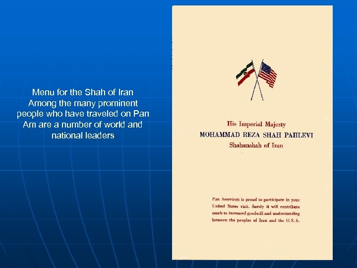 Menu for the Shah of Iran Among the many prominent people who have traveled
