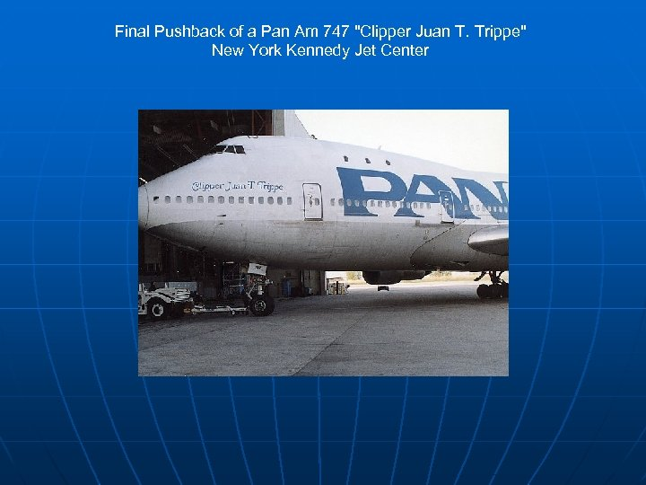 Final Pushback of a Pan Am 747