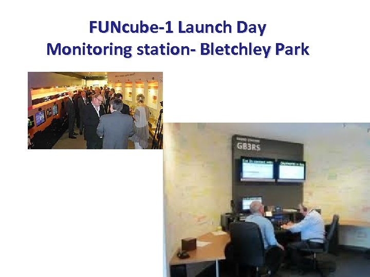 FUNcube-1 Launch Day Monitoring station- Bletchley Park David Bowman