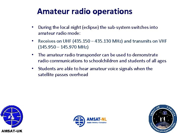 Amateur radio operations • During the local night (eclipse) the sub-system switches into amateur