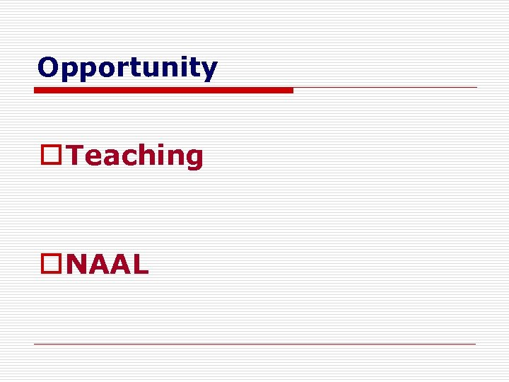 Opportunity o Teaching o NAAL