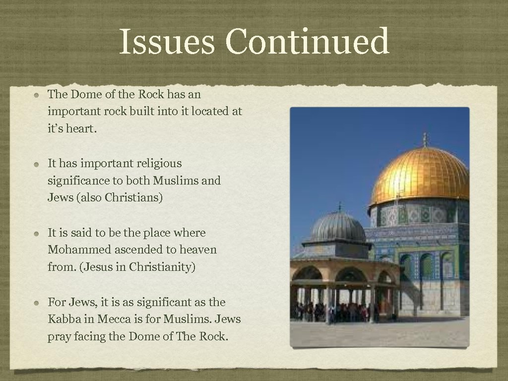 Issues Continued The Dome of the Rock has an important rock built into it