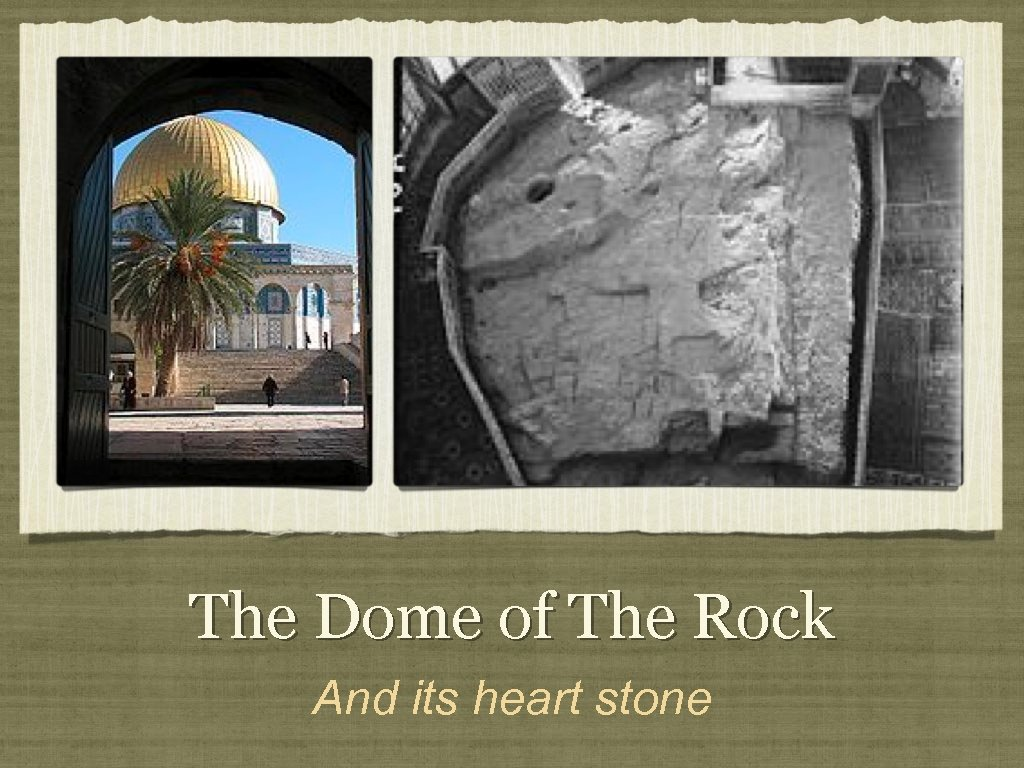 The Dome of The Rock And its heart stone