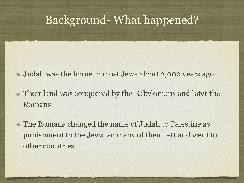 Background- What happened? Judah was the home to most Jews about 2, 000 years