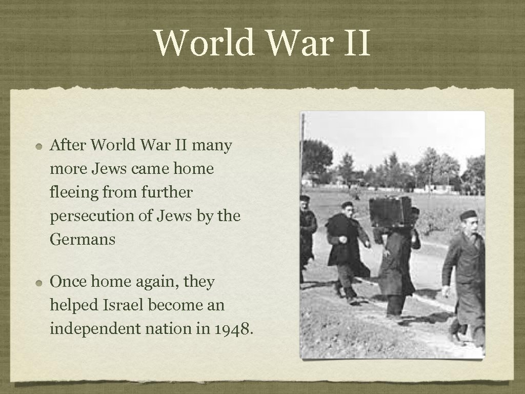 World War II After World War II many more Jews came home fleeing from