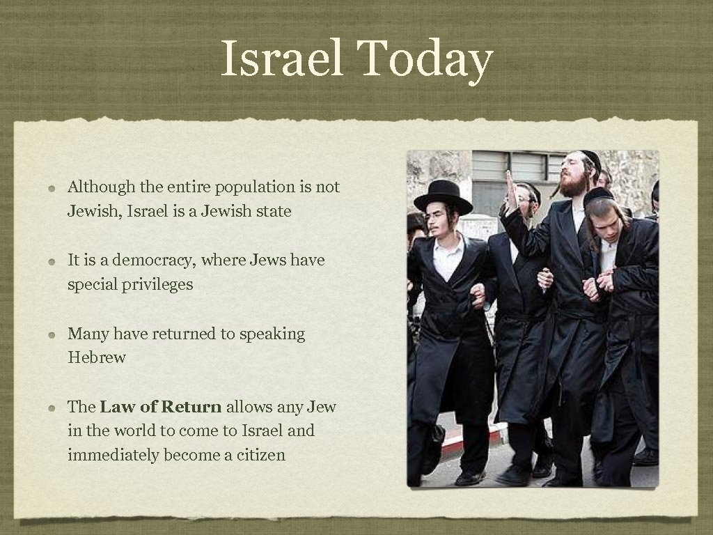Israel Today Although the entire population is not Jewish, Israel is a Jewish state