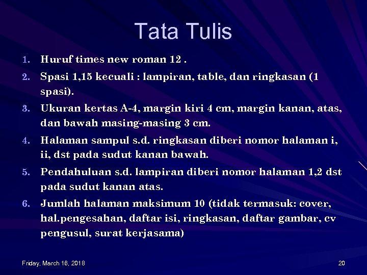 Tata Tulis 1. Huruf times new roman 12. Spasi 1, 15 kecuali : lampiran,
