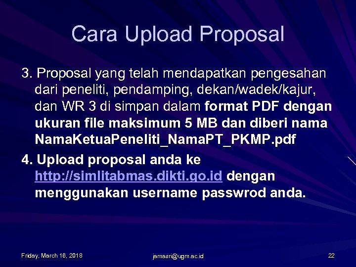 Cara Upload Proposal 3. Proposal yang telah mendapatkan pengesahan dari peneliti, pendamping, dekan/wadek/kajur, dan