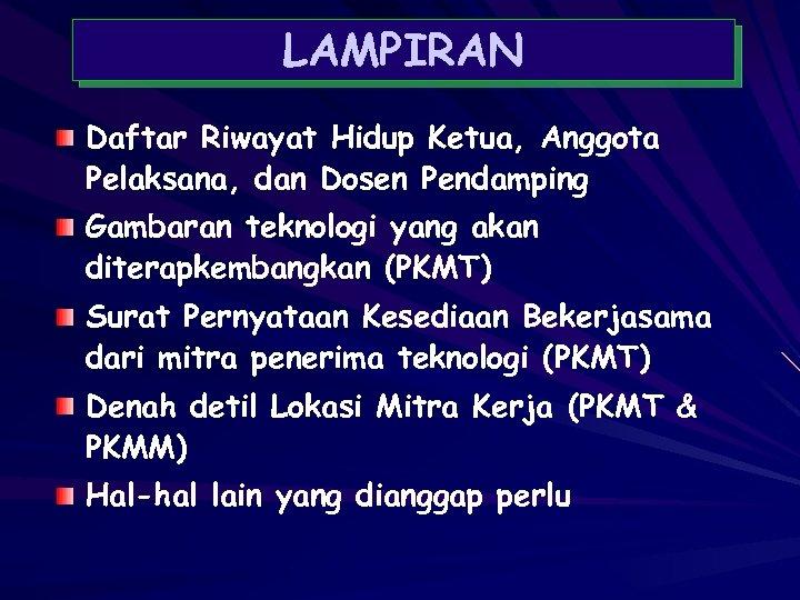 LAMPIRAN Daftar Riwayat Hidup Ketua, Anggota Pelaksana, dan Dosen Pendamping Gambaran teknologi yang akan