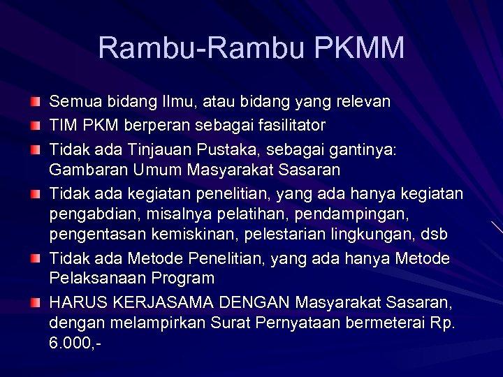 Rambu-Rambu PKMM Semua bidang Ilmu, atau bidang yang relevan TIM PKM berperan sebagai fasilitator