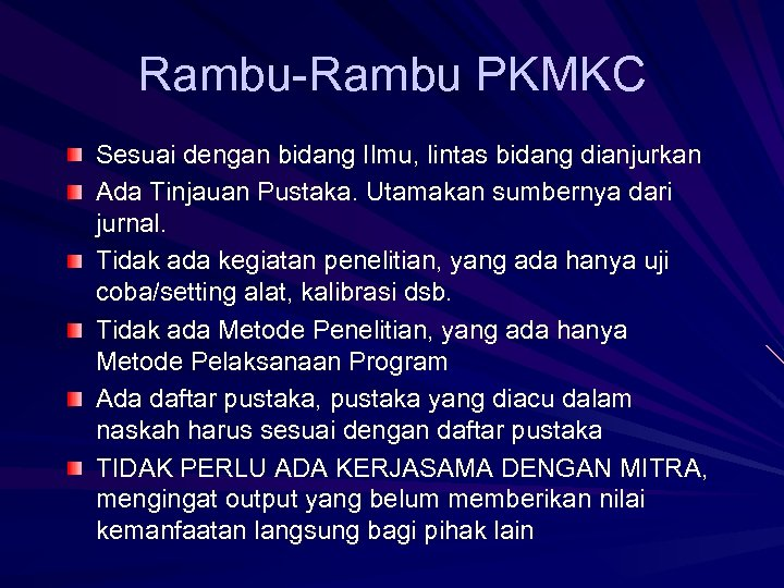 Rambu-Rambu PKMKC Sesuai dengan bidang Ilmu, lintas bidang dianjurkan Ada Tinjauan Pustaka. Utamakan sumbernya
