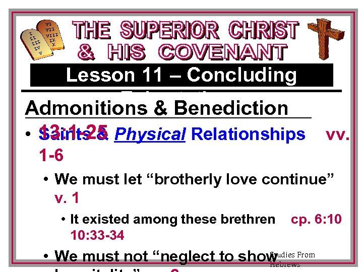 I II III IV V VI VIII IX X Lesson 11 – Concluding Exhortations