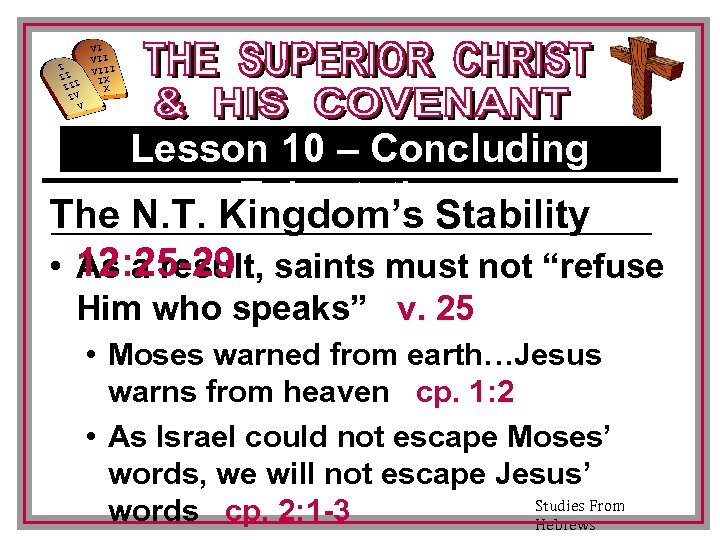 I II III IV V VI VIII IX X Lesson 10 – Concluding Exhortations