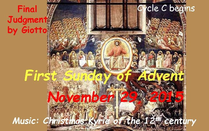 Final Judgment by Giotto Cycle C begins First Sunday of Advent November 29, 2015