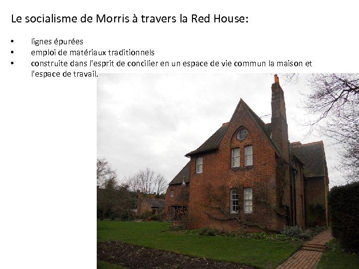 Le socialisme de Morris à travers la Red House: • • • lignes épurées