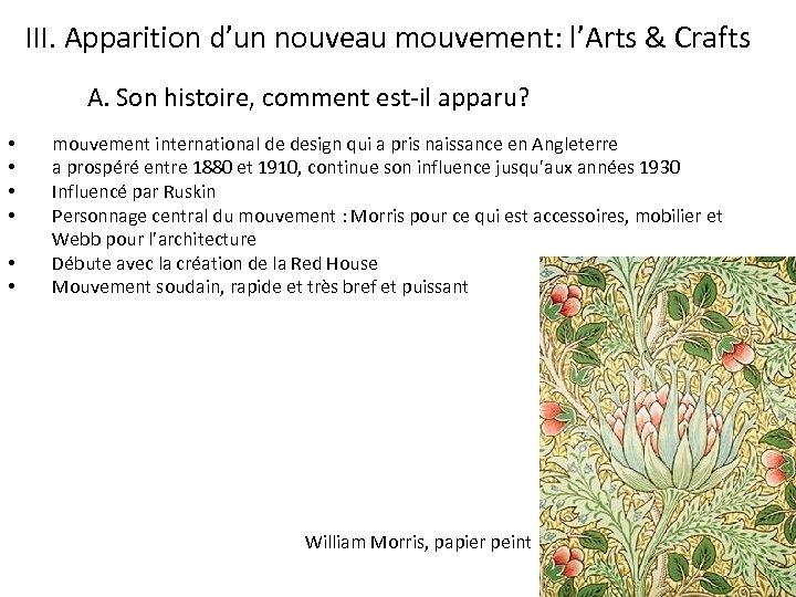 III. Apparition d'un nouveau mouvement: l'Arts & Crafts A. Son histoire, comment est-il apparu?