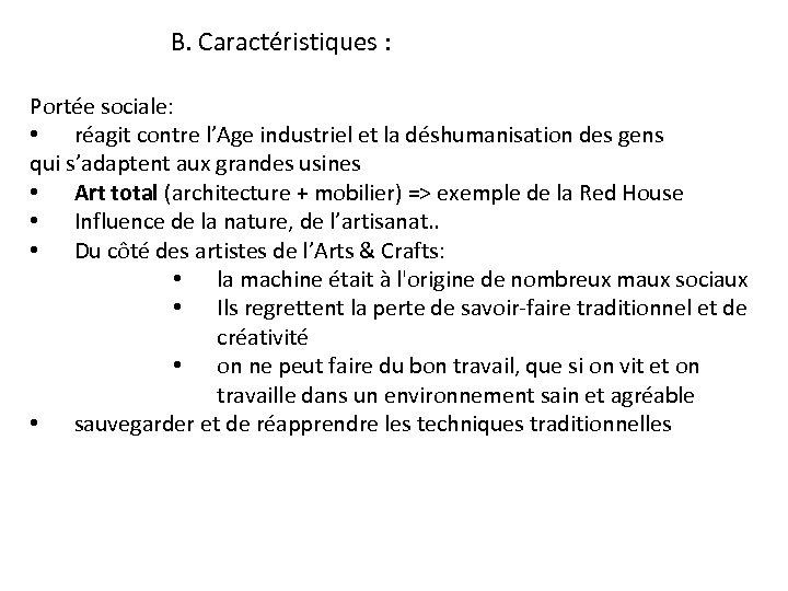 B. Caractéristiques : Portée sociale: • réagit contre l'Age industriel et la déshumanisation des