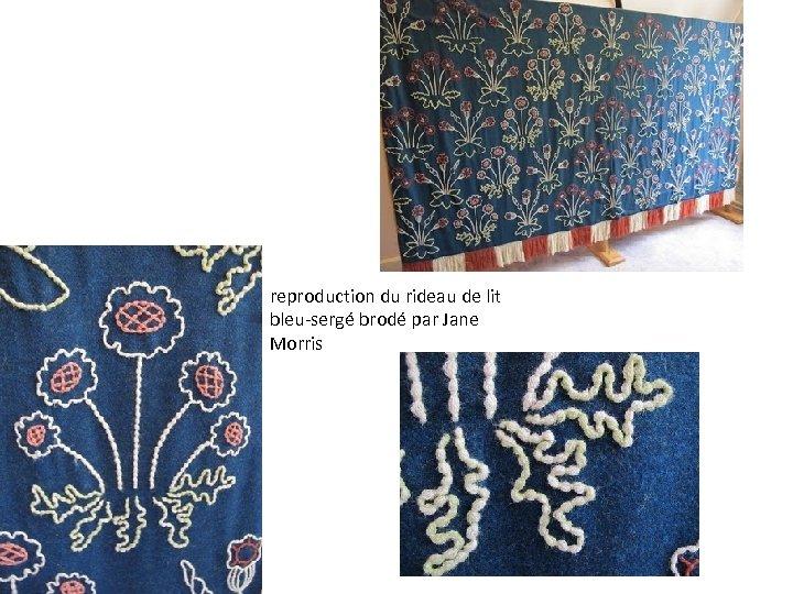 reproduction du rideau de lit bleu-sergé brodé par Jane Morris