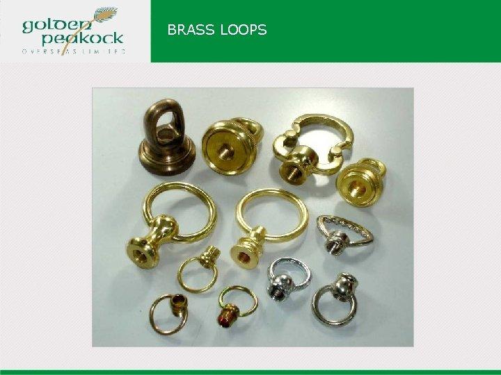 BRASS LOOPS