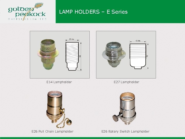 LAMP HOLDERS – E Series E 14 Lampholder E 26 Pull Chain Lampholder E