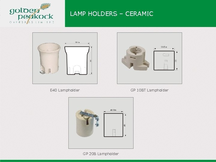 LAMP HOLDERS – CERAMIC E 40 Lampholder GP 10 BT Lampholder GP 20 B