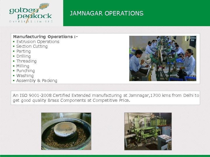 JAMNAGAR OPERATIONS Manufacturing Operations : § Extrusion Operations § Section Cutting § Parting §