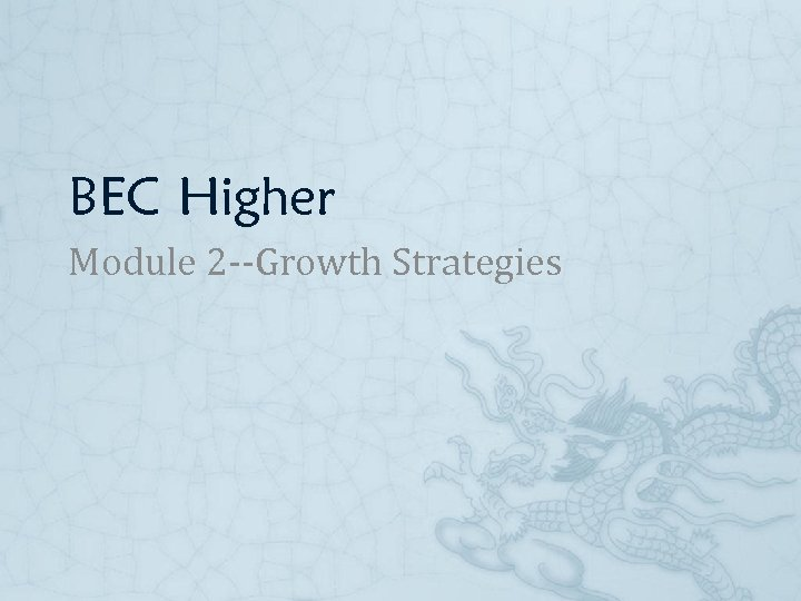 BEC Higher Module 2 --Growth Strategies