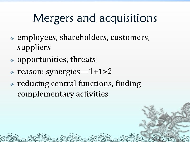 Mergers and acquisitions employees, shareholders, customers, suppliers opportunities, threats reason: synergies— 1+1>2 reducing central