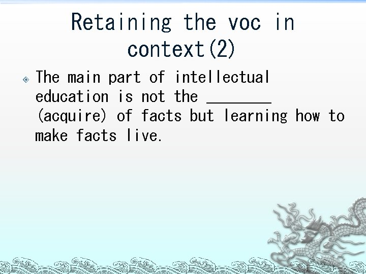 Retaining the voc in context(2) The main part of intellectual education is not the
