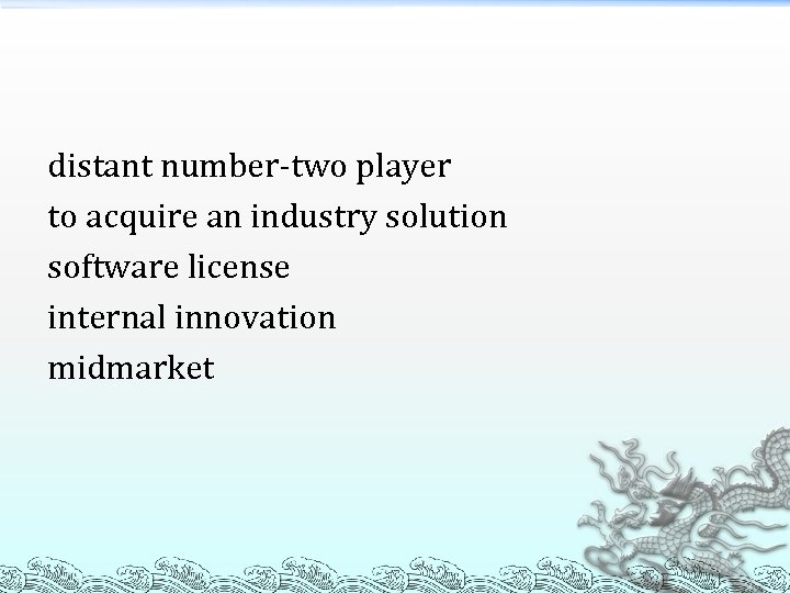 distant number-two player to acquire an industry solution software license internal innovation midmarket