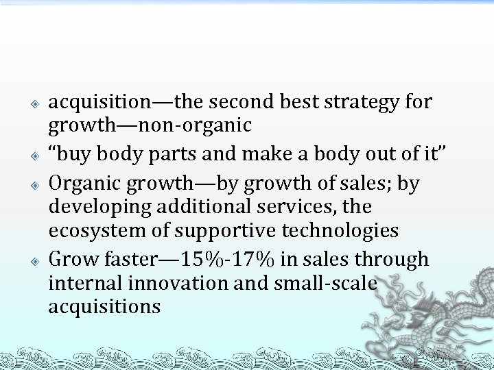 "acquisition—the second best strategy for growth—non-organic ""buy body parts and make a body"