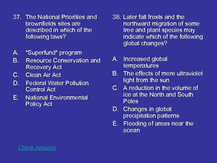 37. The National Priorities and brownfields sites are described in which of the following