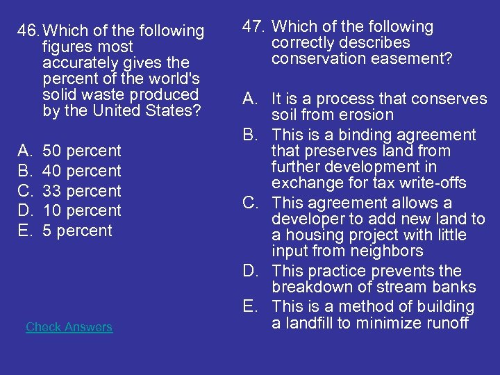 46. Which of the following figures most accurately gives the percent of the world's