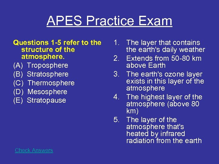 APES Practice Exam Questions 1 -5 refer to the structure of the atmosphere. (A)
